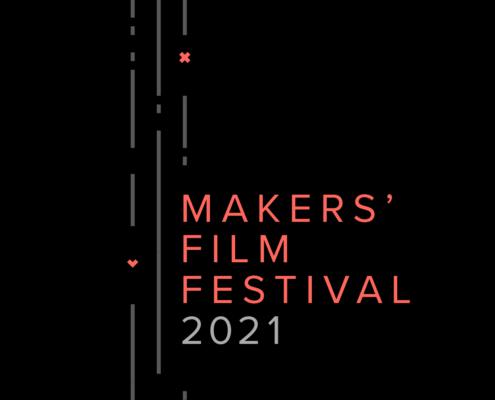 Makers Film Festival 2021